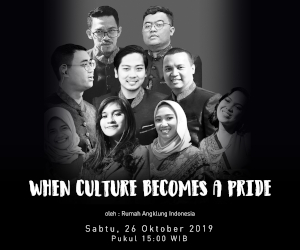 When Culture Becomes a Pride oleh Rumah Angklung Indonesia